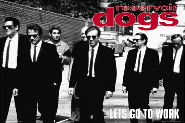 Reservoir Dogs Let's Go To Work Poster