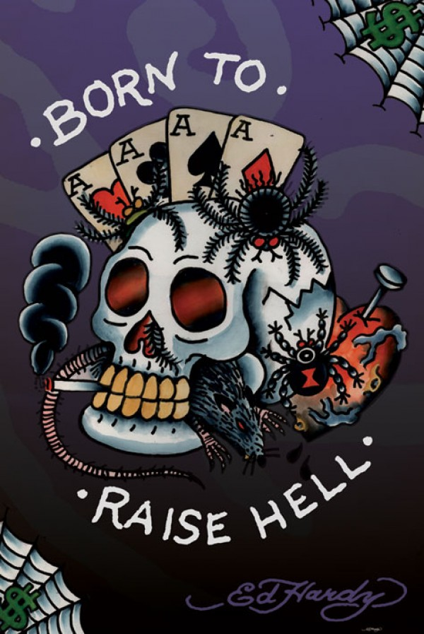 Ed Hardy Born To Raise Hell Poster