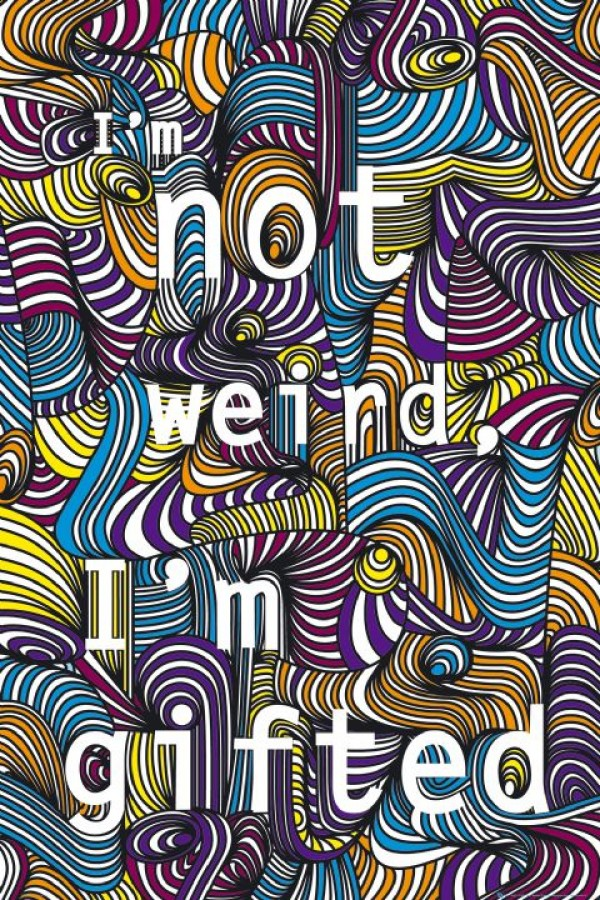 I'm Not Weird I'm Gifted Poster
