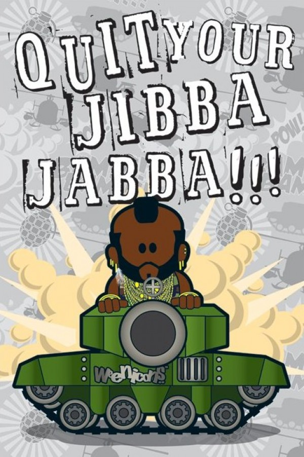 A Team Mr T weenicons Jibba Jabba poster