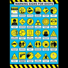 Warning Signs For Idiots Poster