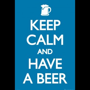 Keep Calm & Have A Beer Poster
