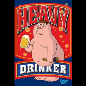 Family Guy Heavy Drinker Poster