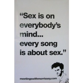 Morrissey Sex On Evetbody's Mind Promo Poster